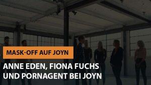 Anne Eden, Fiona Fuchs und Pornagent bei JOYN