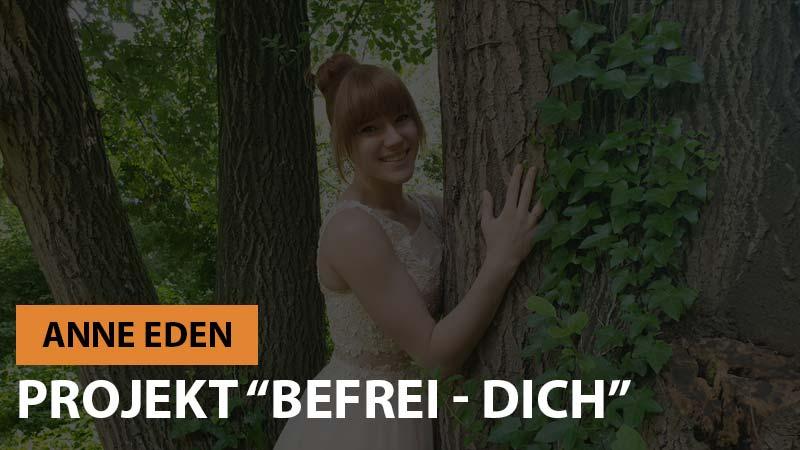 """Anne Eden """"Befrei dich"""" – ihr erstes Projekt"""