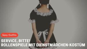 Service, bitte! Rollenspiele mit Dienstmädchen-Kostüm