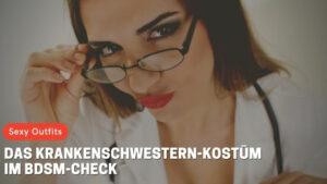 Das Krankenschwestern-Kostüm im BDSM-Check