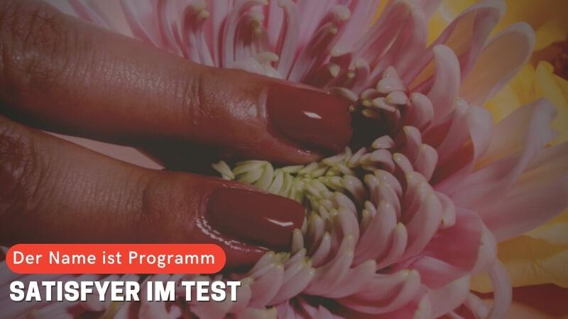Der Name ist Programm: Satisfyer im Test