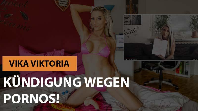 Vika Viktoria - Kündigung weil sie Pornos dreht